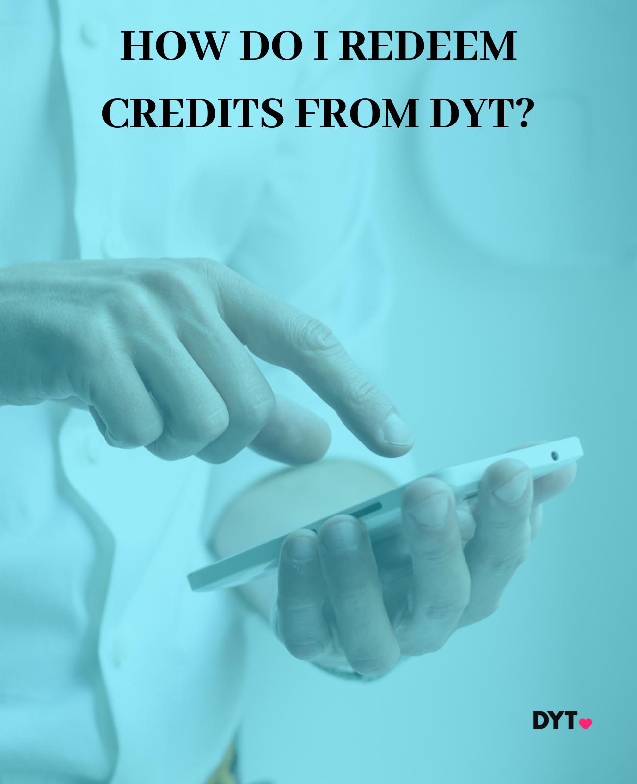 How To Redeem Credits From The DYT App